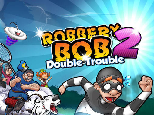 Robbery Bob 2: Double Trouble (MOD, Unlimited Money) Apk Download