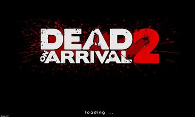Dead on Arrival 2 MOD (Unlimited Money) APK + OBB for Android